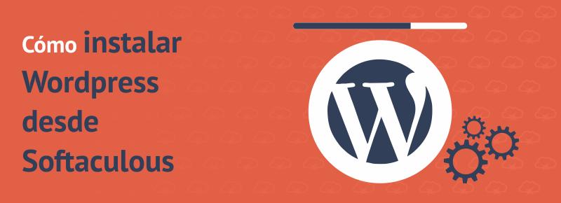 Cómo instalar WordPress desde Softaculous