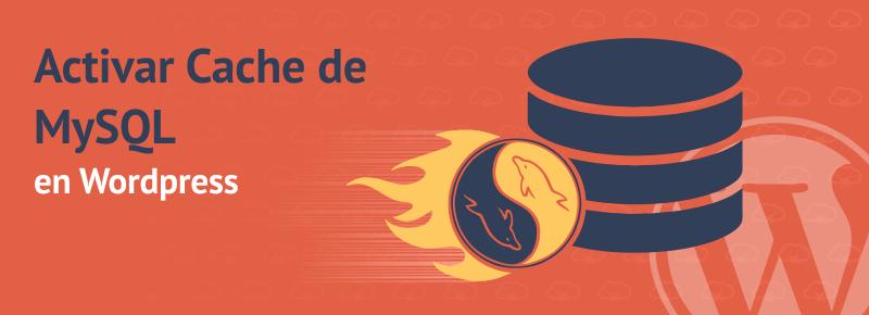 Activar Cache de MySQL en WordPress