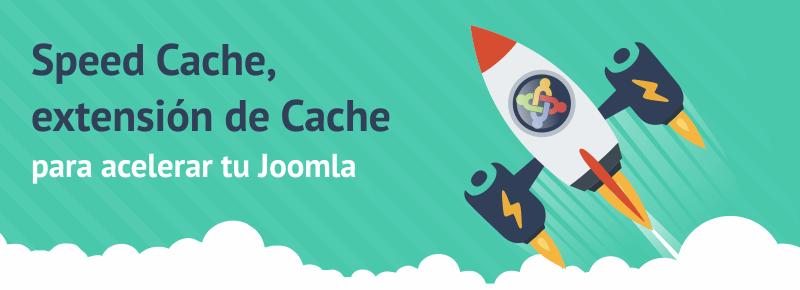 Speed Cache, extensión de Cache para acelerar tu Joomla