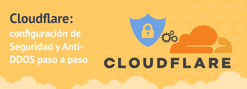 Cloudflare: Configuración de Seguridad y Anti-DDOS