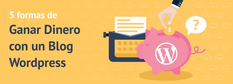 Cómo Ganar Dinero con un Blog WordPress