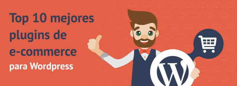 Top 10 mejores plugins de e-commerce para WordPress