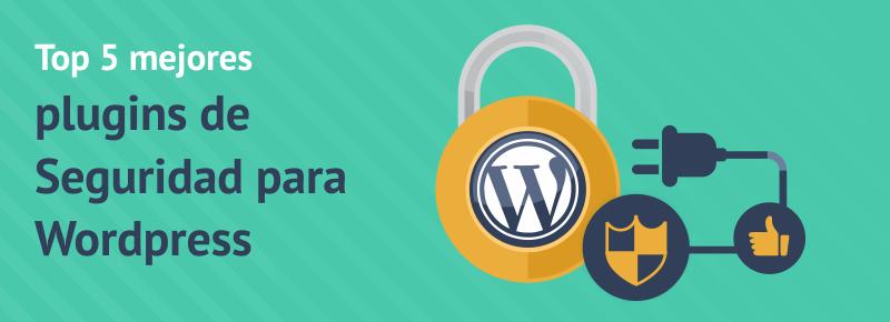 Top 5 mejores plugins de Seguridad para WordPress
