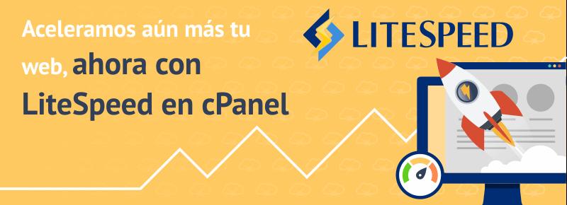 Aceleramos aún más tu web, ahora con LiteSpeed en cPanel