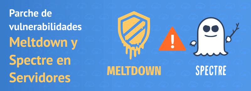 Parche de vulnerabilidades Meltdown y Spectre en Servidores