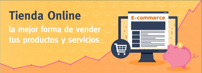 Tiendas Online: la mejor forma de vender tus productos y servicios