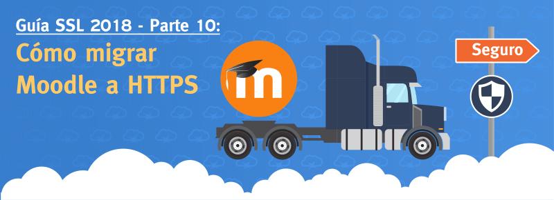 Cómo migrar Moodle a HTTPS