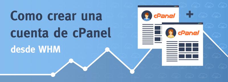 Como crear una nueva cuenta de cPanel