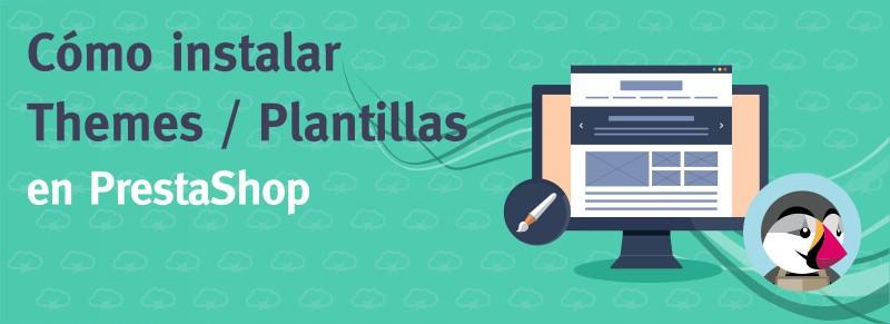 Cómo instalar themes / plantillas en PrestaShop