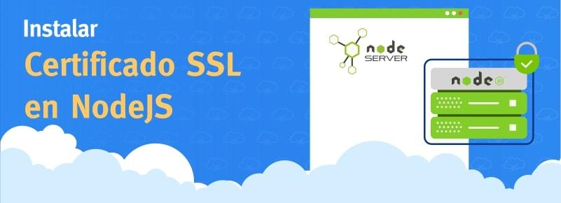 Cómo instalar un Certificado SSL en Node.js