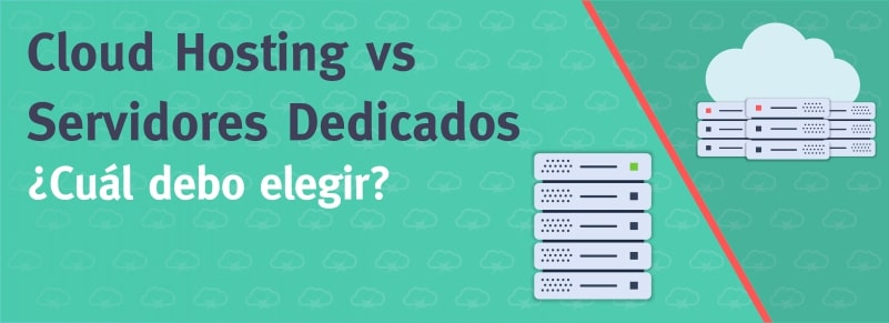 Servidores Dedicados vs Cloud Hosting