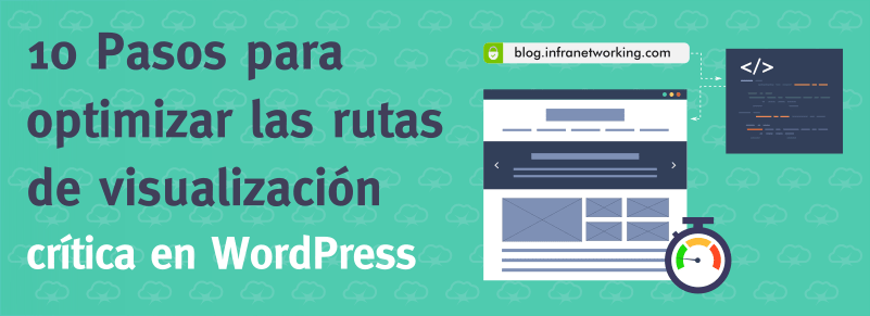 10 pasos para Optimizar la Ruta de Visualización Crítica en WordPress