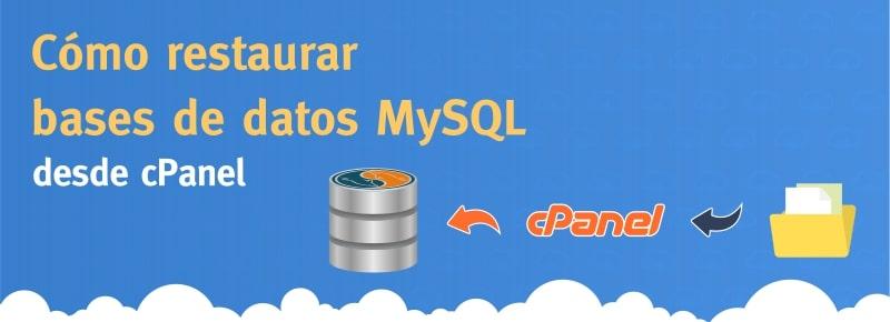 Como Restaurar un Respaldo de Base de Datos MySQL en cPanel