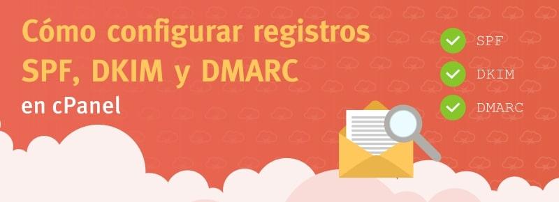 Cómo configurar registros SPF, DKIM y DMARC en cPanel