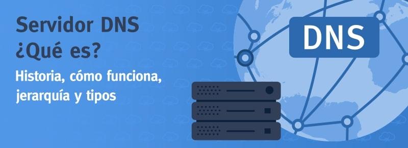 Servidor DNS: ¿Qué es? ¿Cómo funciona?