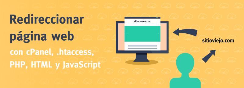 Redireccionar página web con cPanel, .htaccess, PHP, HTML y Javascript