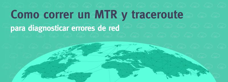 Cómo utilizar MTR y Traceroute para diagnosticar errores de red