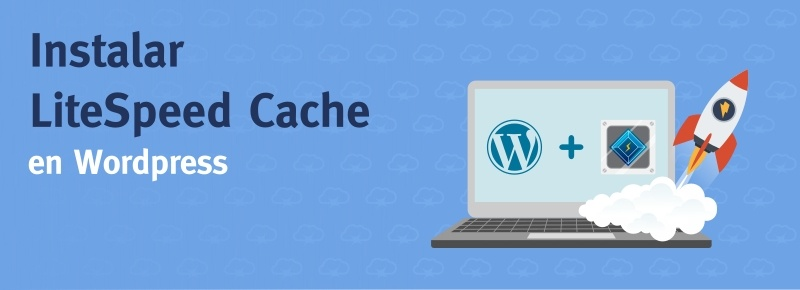 Instalar LiteSpeed Cache en WordPress