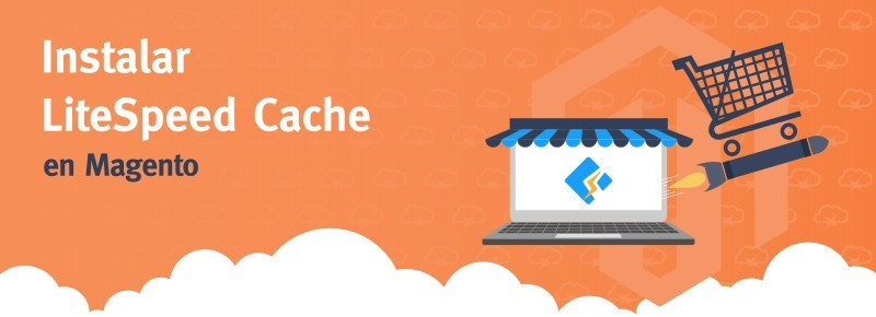 Instalar LiteSpeed Cache (LiteMage) en Magento