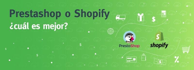 Prestashop o Shopify: ¿cuál es mejor?