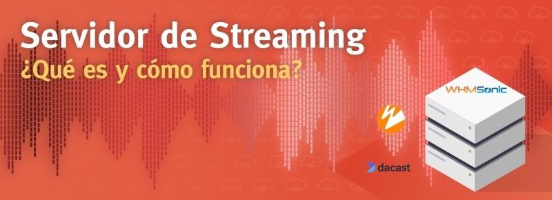Servidor de Streaming: ¿Qué es y cómo funciona?