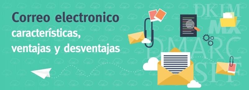 ¿Qué es el correo electrónico? Características, Ventajas y Desventajas