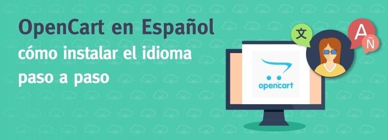 OpenCart en Español: cómo instalar el idioma paso a paso