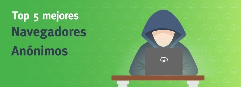 Top 5 mejores Navegadores Anónimos
