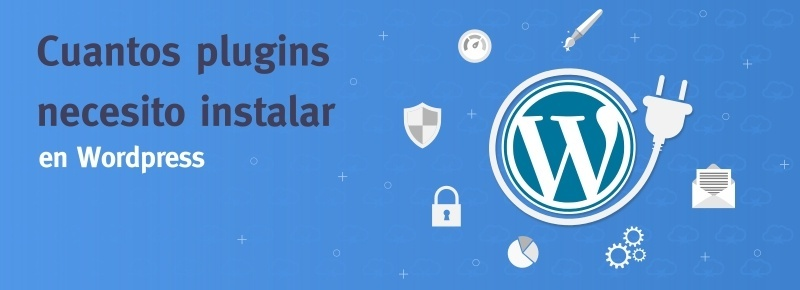 ¿Cuántos plugins WordPress necesito instalar?