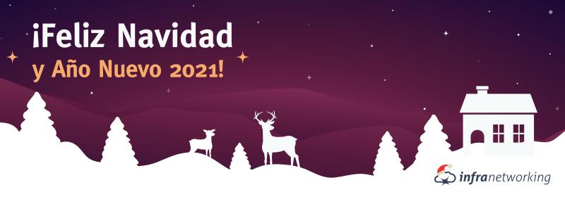 ¡Felices fiestas! Y resumen del 2020 en Infranetworking