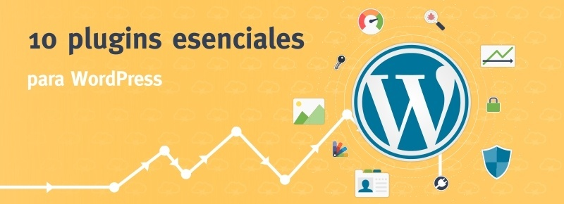 10 plugins esenciales para WordPress