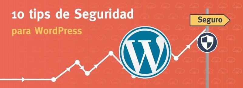 10 consejos para mejorar la seguridad de WordPress