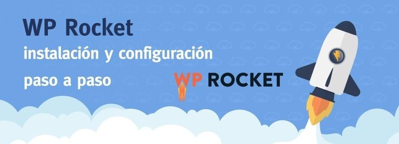 WP Rocket: instalación y configuración paso a paso