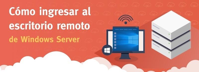 Cómo ingresar al escritorio remoto de Windows Server