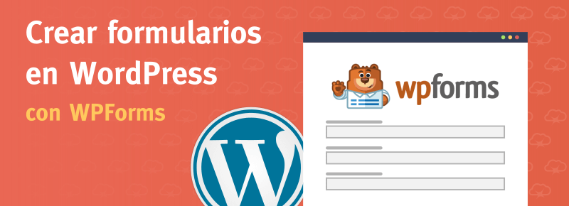 Crear formularios en WordPress con WPForms