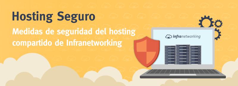 Hosting Seguro:  explora las medidas de seguridad del hosting compartido de Infranetworking