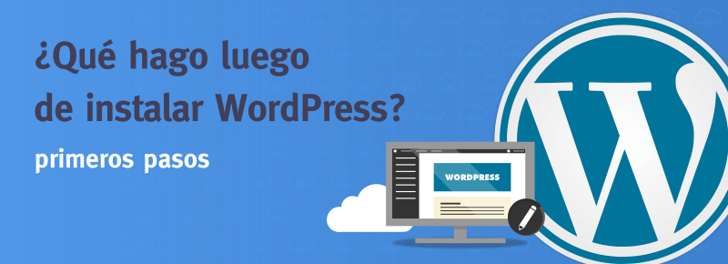 ¿Qué hago luego de instalar WordPress?
