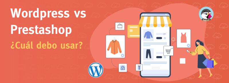 WordPress vs Prestashop: ¿Cuál debo usar?