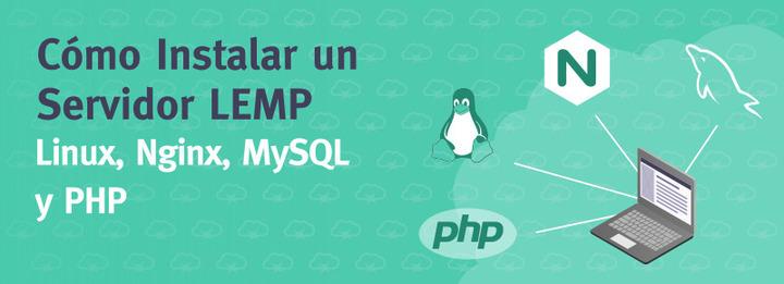 Cómo instalar un servidor LEMP (Linux, Nginx, MySQL y PHP)
